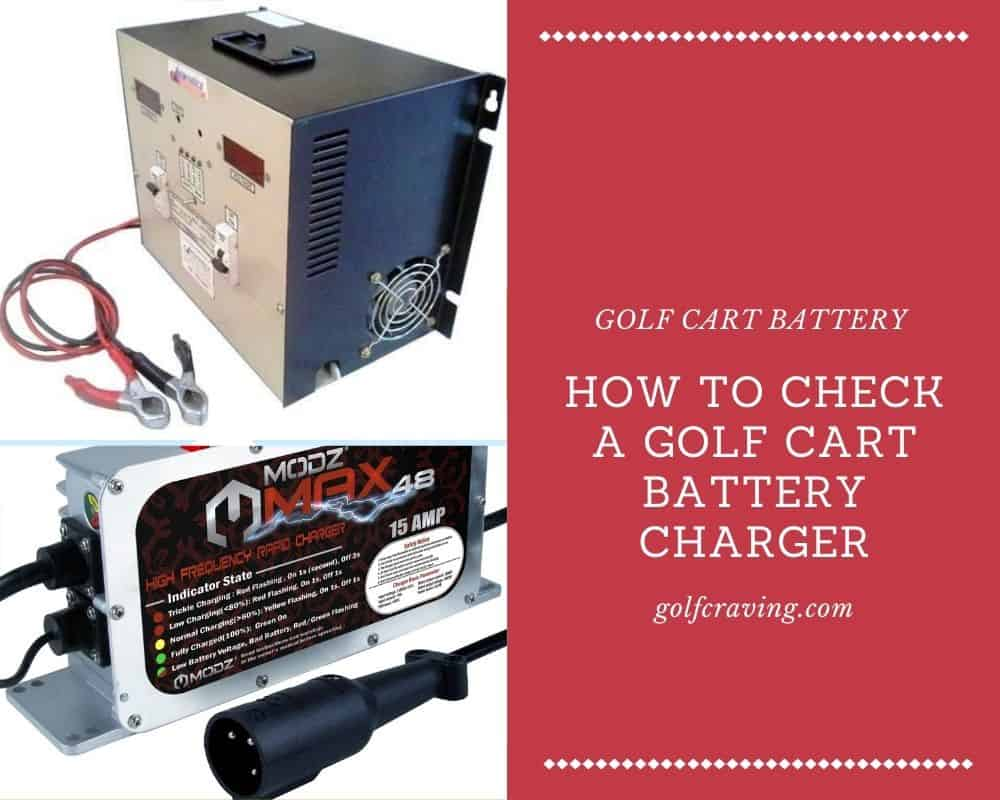 How To Check A Golf Cart Battery Charger
