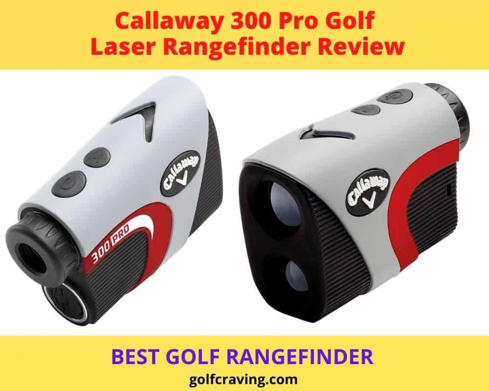 Callaway 300 Pro Golf Laser Rangefinder With Slope Measurement Review
