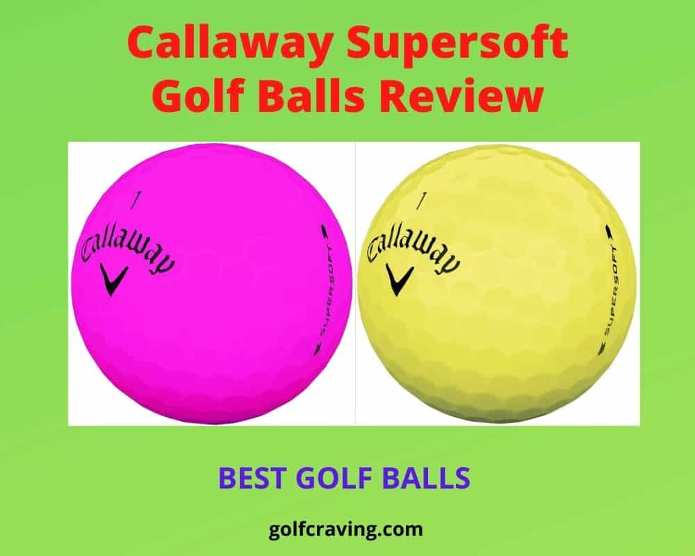 Callaway Supersoft Golf Balls Review