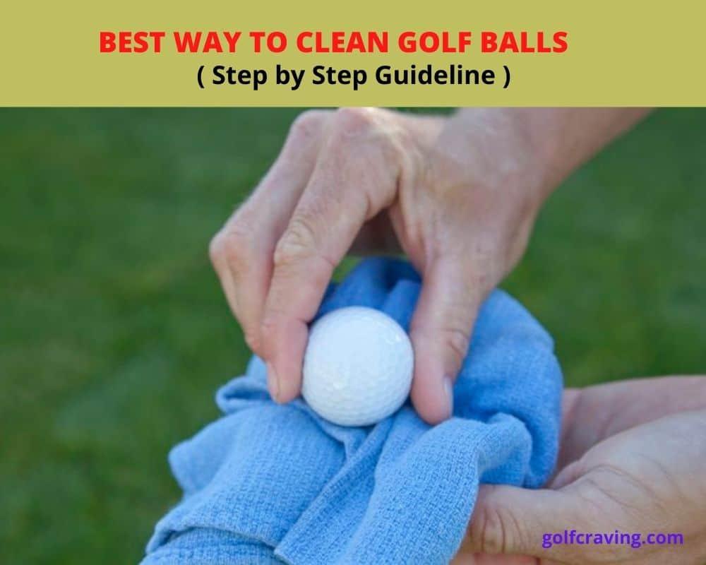 Best Way To Clean Golf Balls