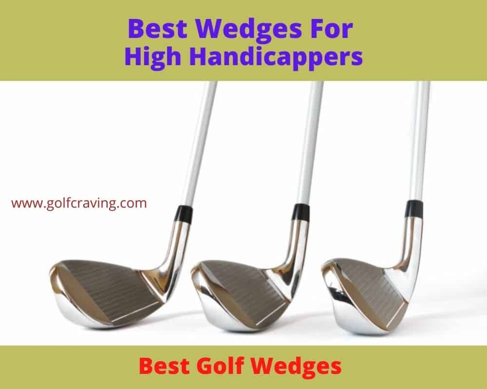 Best Wedges For High Handicappers Reviews