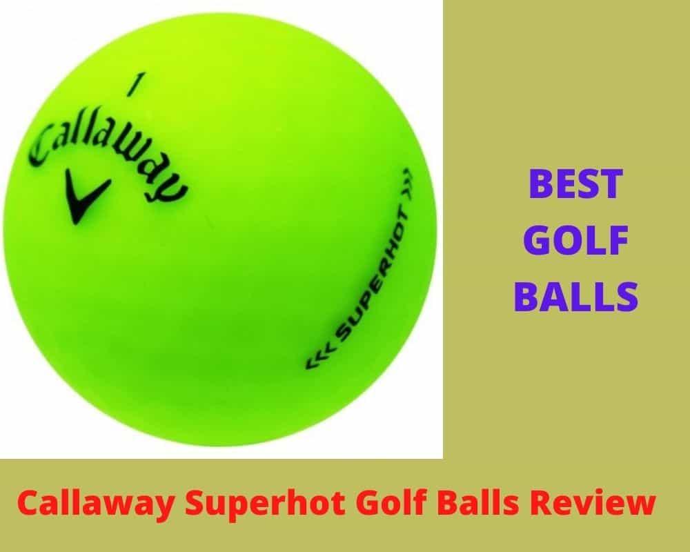 Callaway Superhot Review