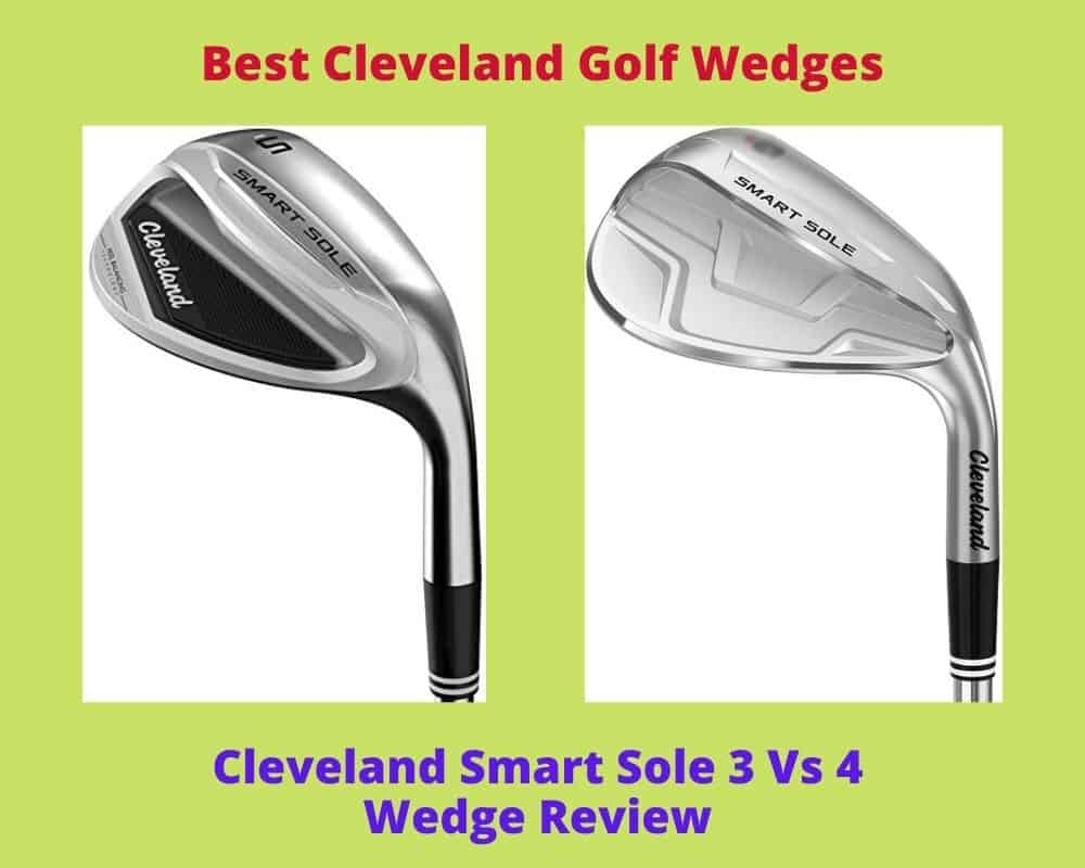 Cleveland Smart Sole 3 Vs 4 Wedges Review