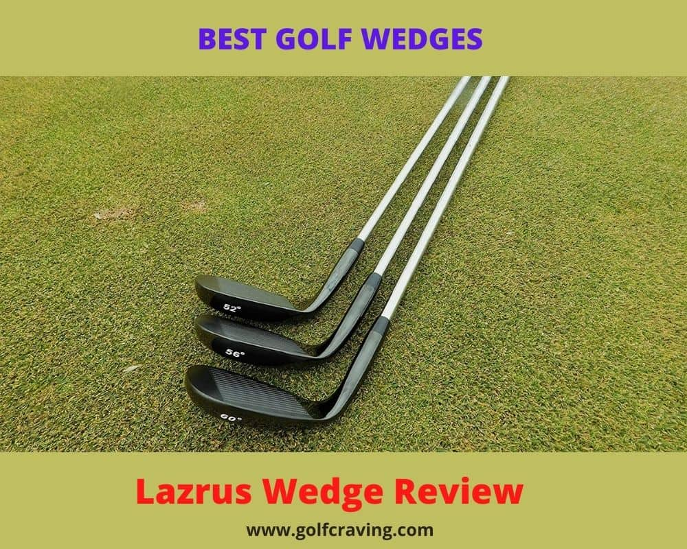 Lazrus Wedges Review