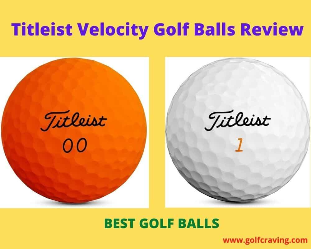 Titleist Velocity Golf Balls Review