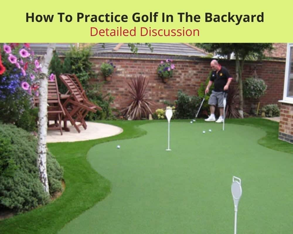 How To Practice Golf In The Backyards