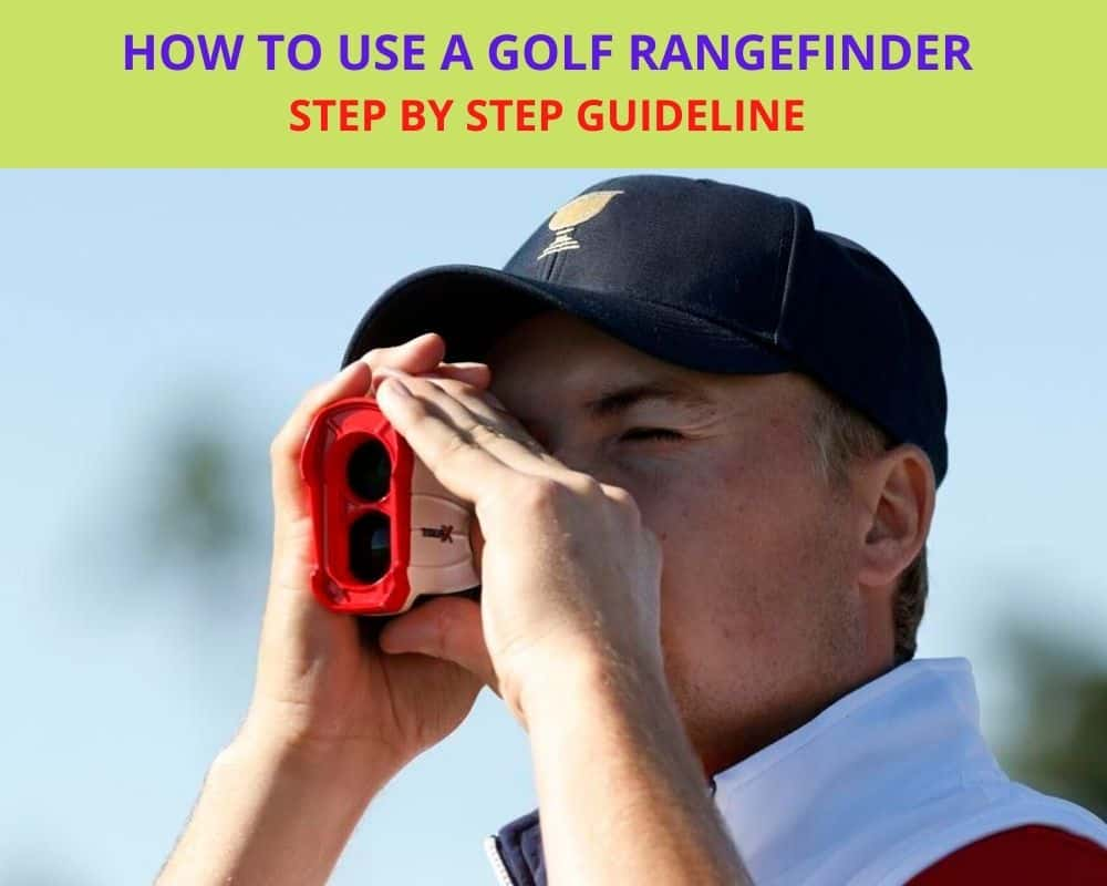 How To Use A Golf Rangefinder - Guidelines