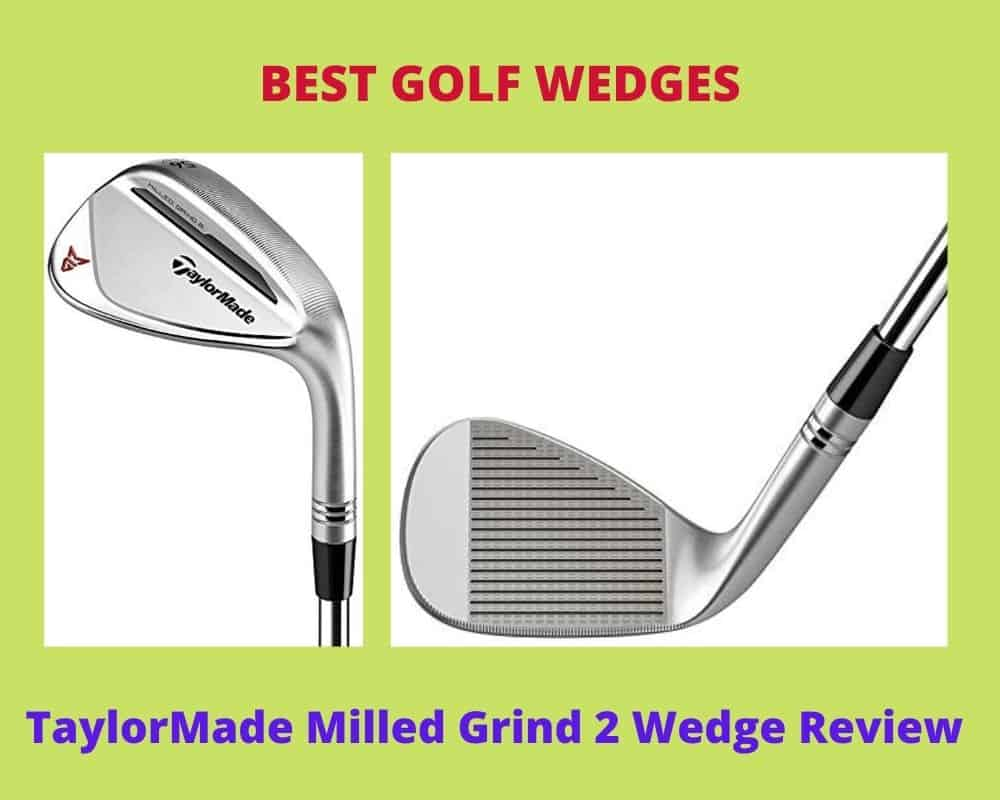 TaylorMade Milled Grind 2 Wedges Review