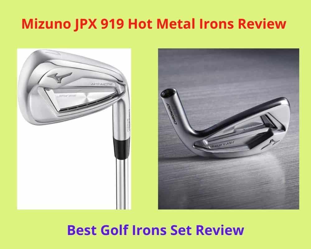 Mizuno JPX 919 Hot Metal Irons Review