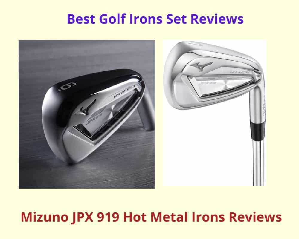 Mizuno JPX 919 Hot Metal Irons Reviews