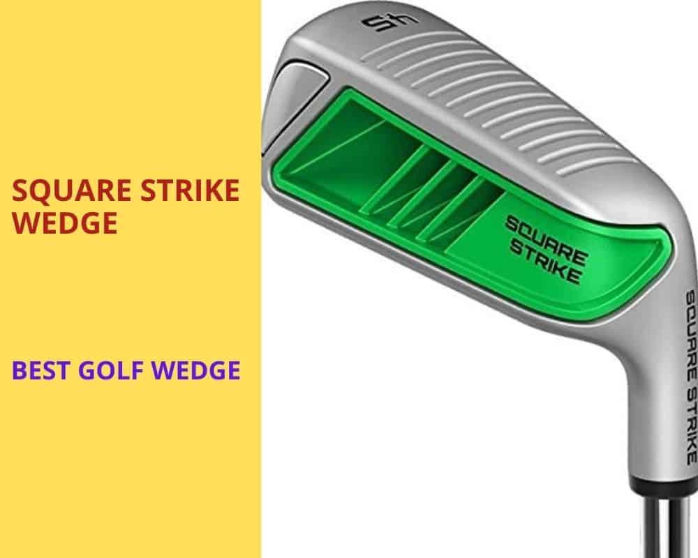 Square Strike Wedge