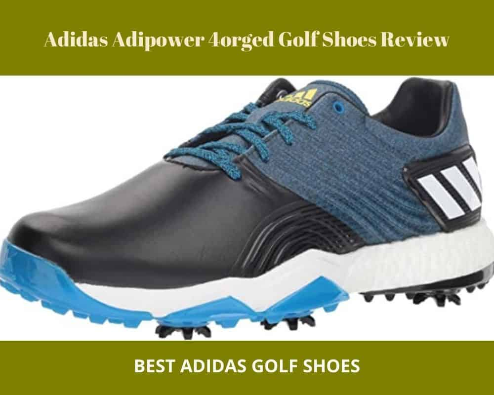 Adidas Adipower 4orged Golf Shoes Review